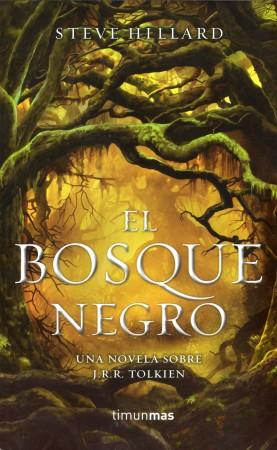 'El Bosque Negro', de Steve Hillard. Ed. Timun Mas
