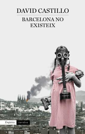 Barcelona no existeix, de David Castillo. Ed. Empúries