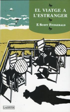 El viatge a l'estranger, de F. Scott Fitzgerald. Ed. Laertes, 2014. 71 pàg. Traducció d'Emili Olcina
