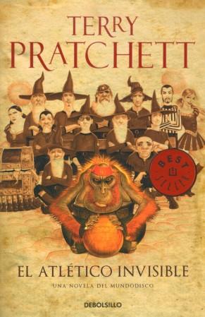 El Atlético Invisible, de Terry Pratchett. Ed. Debolsillo (Penguin Random House), 2014. 458 pàgs. Traducció de Gabriel Dols