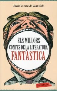Els millors contes de la literatura fantàstica. Edició a cura de Joan Solé. La Butxaca, Grup 62, 2011. 347 pàgs.