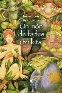 Un món de fades i follets, de Josep Lluís Berdonces. Viena Edicions, 2014. 214 pàgs.