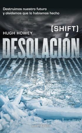 Desolación, de Hugh Howey. Ed. Minotauro, 2014. 575 pàgs.