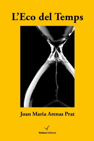 L'Eco del Temps, de Joan Maria Arenas Prat. Voliana Edicions, 2013. 258 pàgs.